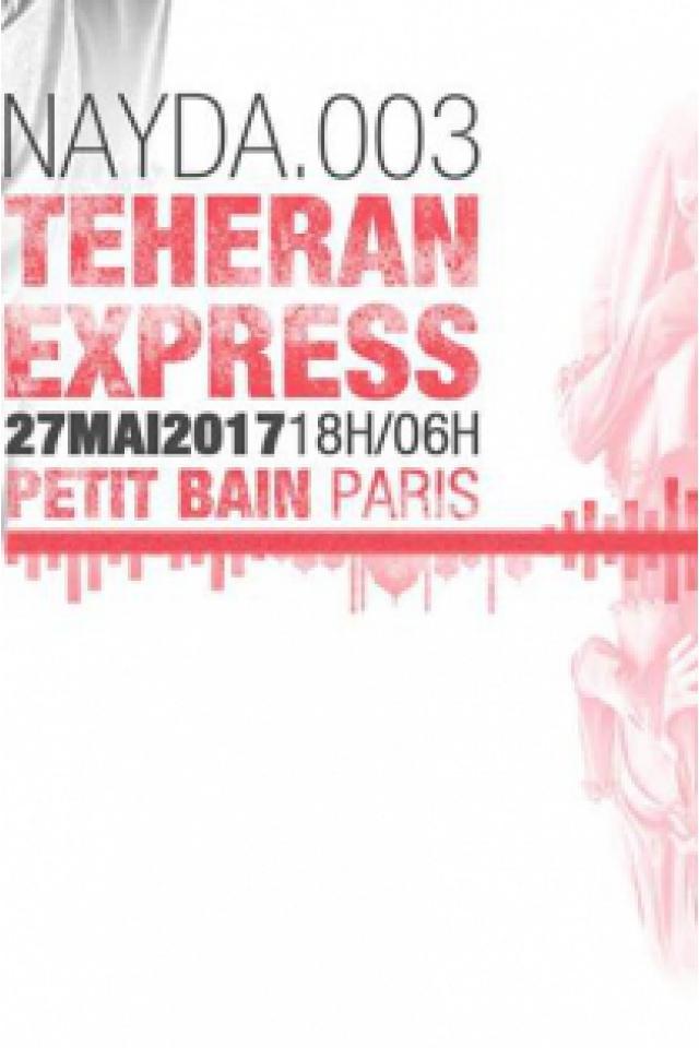 NAYDA.003 - TÉHÉRAN EXPRESS @ Petit Bain - PARIS