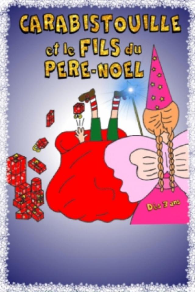 CARABISTOUILLE ET LE FILS DU PERE NOEL @ Comédie PaKa - MARSEILLE