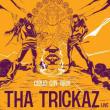 """Tha Trickaz """"Cloud City Tour""""+ Creaky Jackals"""