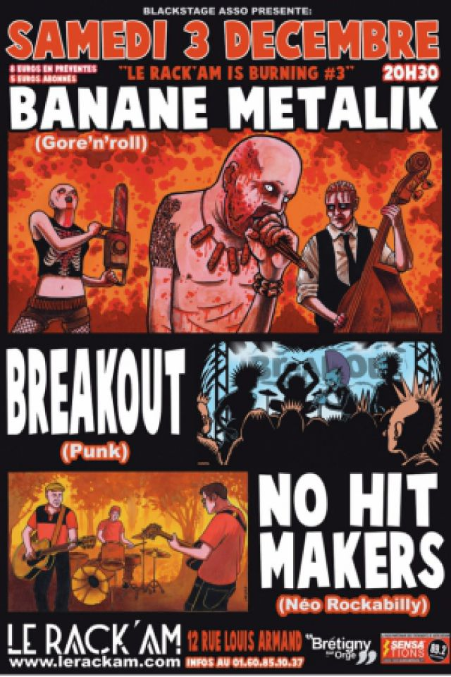 BANANE METALIK + Breakout + No Hit Makers @ LE RACK'AM - Brétigny sur Orge