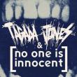 TAGADA JONES & NO ONE IS INNOCENT