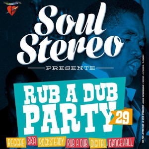 Soir�e RUB A DUB PARTY #29 - SOUL STEREO SOUND SYSTEM