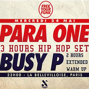 Billets FREE YOUR FUNK : PARA ONE & BUSY P play HIP HOP  - La Bellevilloise