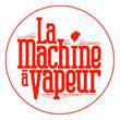 LA MACHINE A VAPEUR, NANCY : programmation, billet, place, infos