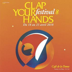 FESTIVAL CLAP YOUR HANDS 2017 : programmation, billet, place, pass, infos