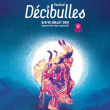 FESTIVAL DECIBULLES 2016 : programmation, billet, place, pass, infos