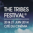THE TRIBES FESTIVAL 2014 : programmation, billet, place, pass, infos