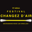 FESTIVAL CHANGEZ D'AIR