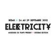 FESTIVAL ELEKTRICITY 10 2012 : programmation, billet, place, pass, infos