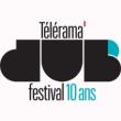 TELERAMA DUB FESTIVAL 2012 : programmation, billet, place, pass, infos