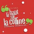 Festival FESTIVAL LA HAUT SUR LA COLLINE 2017