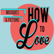 Festival HOW TO LOVE 2 2014 : programmation, billet, place, pass, infos