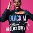BLACK M – ETERNEL BIG BLACK TOUR