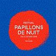 FESTIVAL PAPILLONS DE NUIT 2016