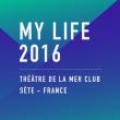 Soirée MY LIFE FESTIVAL 2016