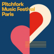 PITCHFORK MUSIC FESTIVAL PARIS 2016 : programmation, billet, place, pass, infos