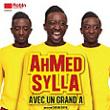 AHMED SYLLA AVEC UN GRAND A