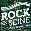 Festival ROCK EN SEINE 2015 : programmation, billet, place, pass, infos