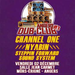 Billets Angers Dub Club#3: Channel One, Nyabin, Steppin Forward
