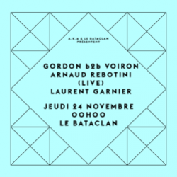 Billets Laurent Garnier, Arnaud Rebotini (live), Gordon b2b Voiron