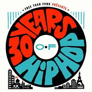 Soirée FREE YOUR FUNK : 30 YEARS OF HIP HOP FT. APOLLO BROWN & SKYZOO à Paris @ La Bellevilloise - Billets & Places