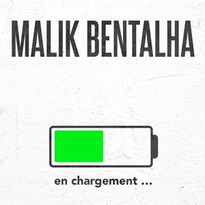 Spectacle MALIK BENTALHA - « En Chargement »