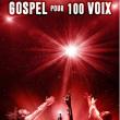 Spectacle GOSPEL POUR 100 VOIX à Grenoble @ SUMMUM - ALPEXPO - Billets & Places